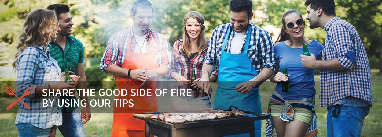 Share The Good Side of Fire By Using Our Tips